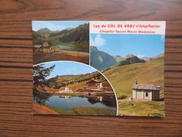 Col De Vars ( Hautes Alpes )       Lac Et Refuge Napoléon   Chapelle Ste Marie Madeleine - France