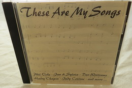 """CD """"These Are My Songs"""" Phil Ochs, Jan & Sylvia, Dar Williams, Harry Chapin, Judy Collins And More - Sonstige"""