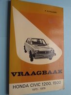 "VRAAGBAAK "" HONDA CIVIC 1200, 1500 "" ( 1973 - 1979 ) P. Olyslager / Kluwer - 1982 ! - Cars"