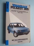 """VRAAGBAAK """" PEUGEOT 309 """" ( Benzine- En Dieselmodellen 1985 - 1993 ) P. H. Olving - 1994 ! - Cars"""