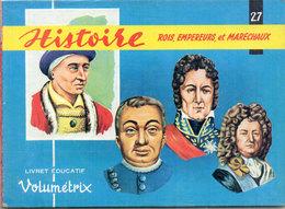 """Livret Educatif """"Volumétrix"""" Incomplet (N° 27) Histoire Rois, Empereurs Et Maréchaux  ... - 40 Images (109945) - Histoire"""