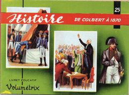 """Livret Educatif """"Volumétrix"""" Incomplet (N° 25) Histoire - De Colbert A 1870.. - 9 Images (109947) - Histoire"""