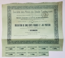 OBLIGATION - SOCIETE DES AMIS DU STADE TOULOUSAIN - 500 FRANCS 6% AU PORTEUR - RUGBY - 1923 - Sports