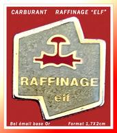 """SUPER PIN'S CARBURANT : RAFFINAGE """"ELF"""" En Bel émail Base Or, Format 1,7X2cm - Fuels"""