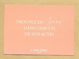 Carte Promo Perfume Card TROUVER DU SENS DANS CHACUN DE VOS ACTES * LANCOME * 10,5 X 15 Cm * R/V *** 1 EX - Modern (from 1961)