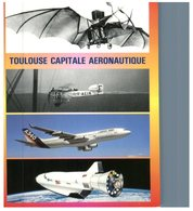 (ORL 410) France  - Toulouse Capitale Aéronautique (Early Aircraft / Airbus Aicraft / Space Station) - Aerei