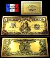 Billet Plaqué OR Et ARGENT Couleur + Certificat ! ( Color GOLD And SILVER Banknote ) - 5 Dollars 1899 18,8 Cm X 7,9 Cm ! - Etats-Unis