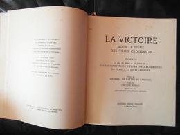 """LIVRE """" LA VICTOIRE SOUS LE SIGNE DES 3 CROISSANTS INFANTERIE ALGERIENNE FRANCE ALLEMAGNE TOME II """" WW2 HISTOIRE GUERRE - 1901-1940"""