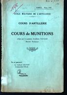 Cours D'artillerie, MUNITIONS, Rédigé Par Le Capitaine D'artilleri. Nimes, Mars 1941. Obus, Fusées, Detonateur, Annexes - Livres