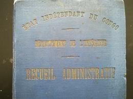 ÉTAT INDÉPENDANT CONGO DÉPARTEMENT DE L INTÉRIEUR RECUEIL ADMINISTRATIF ANNÉE 1907 LIVRE RÉGIONALISME COLONIE BELGIQUE - History
