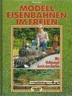 MODELL EISENBAHNEN IM FREIEN - MIT VOLLDAMPF DURCH DEN GARTEN - FLORIAN EISEN - ( LOCOMOTIVES RAILWAYS LOKOMOTIVEN ) - Books And Magazines