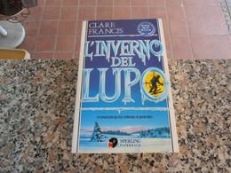 L'inverno Del Lupo - Clare Francis - Books, Magazines, Comics