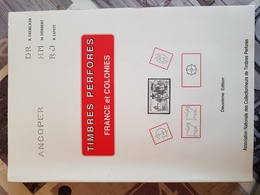 Livre Catalogue Timbres Perforés  France Et Colonies - Timbres