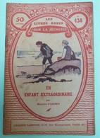 UN ENFANT EXTRAORDINAIRE Par Maurice FARNEY - Collection Les Livres Roses Pour La Jeunesse - N°438 - Livres, BD, Revues