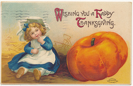 WISHING YOU A HAPPY THANKSGIVING - Large Pumpkin - Pretty Little Girl - By International Art Publ, Co., No 51784, Mailed - Thanksgiving