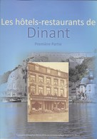 Les Hôtels - Restaurants De Dinant. Première Partie. - Cultural