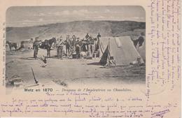 57 - METZ -DRAGONS DE L'IMPERATRICE EN CHAMBIERE EN 1870 - Metz