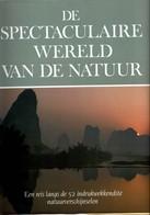 De Spectaculaire Wereld Van De Natuur, Door Rupert O.Mattheus - Andere