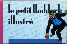 EO TINTIN KUIFJE (Hergé) > Albert Algoud : LE PETIT HADDOCK ILLUSTRÉ, Casterman / France Loisirs, 1988 - Tintin
