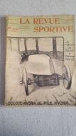 LA REVUE SPORTIVE OCTOBRE  1903 N° 30 CHATEAU THIERRY AUTOMOBILE . CYCLISME LES 100 MILES  LES 100 KILOS PARC DES PRINCE - Sport