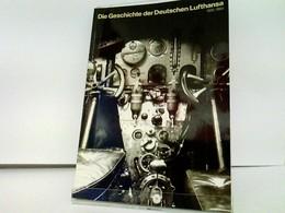 Die Geschichte Der Deutschen Lufthansa 1926 - 1984 - Verkehr