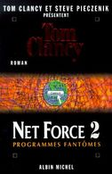 NET FORCE 2  PROGRAMME FANTOMES    °°°° TOM CLANCY - Romans