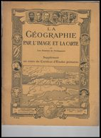 LA  GEOGRAPHIE  PAR L IMAGE  ET LA CARTE - Vieux Papiers