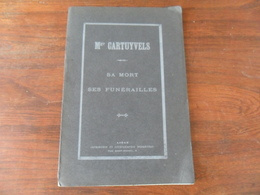 ANCIEN LIVRET / Mgr CARTUYVELS / SA MORT SES FUNERAILLES / DECEDE AVRIL 1907 - Religion & Esotérisme
