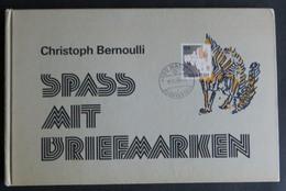 Schweiz Originelles Büchlein Spass Mit Briefmarken Von Christoph Bernoulli 1979 - Schweiz