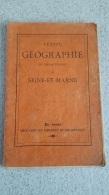 PETITE GEOGRAPHIE DU DEPARTEMENT DE SEINE ET MARNE  IMPRIMERIE BRODRD COULOMMIERS 1902 - Ile-de-France