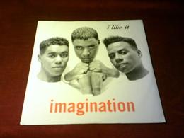 IMAGINATION  °  I LIKE  IT - 45 Rpm - Maxi-Single