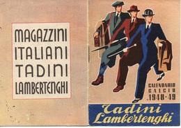 "0375 ""TORINO - CALENDARIO CALCIO 1948/1949 - MAGAZZINI ITALIANI -  TADINI LAMBERTENGHI - IMPERMEABILI"" CALENDARIO ORIG. - Calendars"