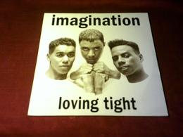 IMAGINATION  ° LOVING TIGHT - 45 Rpm - Maxi-Single
