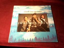 IMAGINATION  ° THANK YOU MY LOVE - 45 Rpm - Maxi-Single