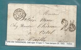 Aisne - Fere En Tardenois Pour Ostel. CàD Type 15 + Taxe Tampon 25. 1852 - Postmark Collection (Covers)