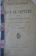 Etude Historique Sur Le PAYS DE SEPTÈME (Isère) Depuis Ses Origines à Nos Jours  (BARDIN 1888) - Rhône-Alpes
