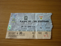 PAOK-VfB Stuttgart UEFA CUP Football Match Ticket Stub 24/11/2005 - Tickets D'entrée