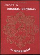 Michel De GALZAIN Histoire Du Conseil Général Du Morbihan 1983 - Bretagne