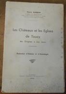 Les Châteaux Et Les Eglises De Toucy Des Origines à Nos Jours - Bourgogne