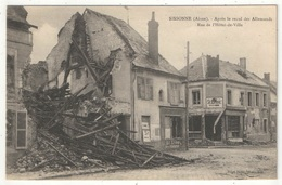 02 - SISSONNE - Après Le Recul Des Allemands - Rue De L'Hôtel De Ville - Sissonne