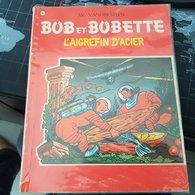Willy VANDERSTEEN Bob Et Bobette 76 L'Aigrefin D'acier 1967 Edition Erasme Anvers - Bob Et Bobette