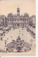 CPA  -  299. Lyon - Place Des Terreaux Fontaine Bartholdi Et L'hôtel De Ville - Lyon