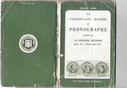 Passionnante Histoire Du PHONOGRAPHE Par Horace HURM - 1944 - Nombreuses Photos  192 Pages  - PUBLICATIONS TECHNIQUES - Livres, BD, Revues