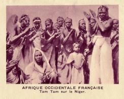 Chromo, Image, Vignette : Afrique Occidentale Française, Tam Tam Sur Le Niger (6 Cm Sur 7 Cm) - Unclassified