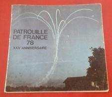 Plaquette XXV ème Anniversaire Patrouille De France Tous Les Avions Et Pilotes De La Patrouille Depuis Sa Création 1978 - Aviation