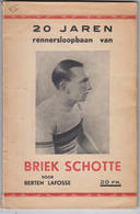 """Wielrennen """" 20 Jaren Rennersloopbaan Van Briek Schotte """" Berten Lafosse - Pratique"""