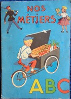 """Nos Métiers - ABC - Abécédaire - SAM Éditions """" Les Flots Bleus """" / ABC N° 10 - ( 1957 ) . - Bücher, Zeitschriften, Comics"""