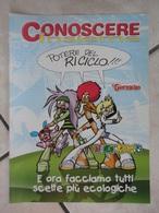 Conoscere Insieme - Opuscoli - Potere Del Riciclo - IL GIORNALINO - Livres, BD, Revues