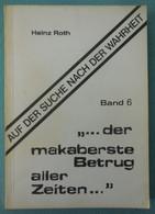 Was Geschah Nach 1945? Auf Der Suche Nach Der Wahrheit - Heinz Roth - 1974 - Autres