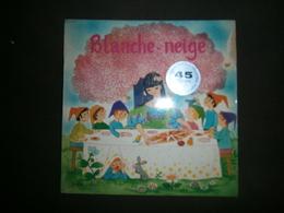 45 T  BLANCHE NEIGE RACONTE PAR JACQUE FABBRI - Children